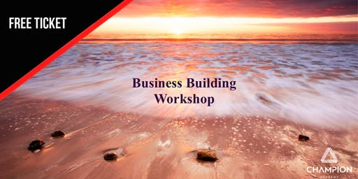 Business Building Workshop - FREE