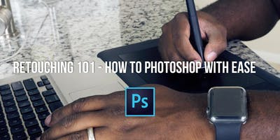 Retouching 101 - How to Photoshop with Ease