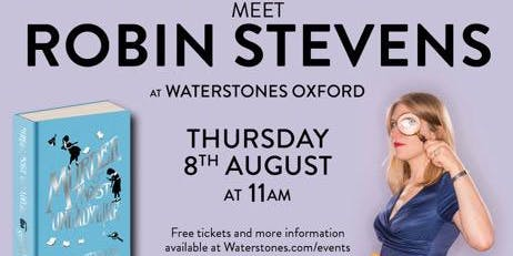 Meet Robin Stevens in Oxford