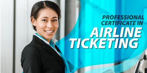 Professional Certificate in Airline Ticketing (Introduction/Demo Class)