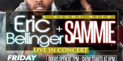 A Night With Eric Bellinger & Sammie Live In Concert