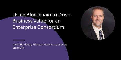 Using Blockchain to Drive Business Value for an Enterprise Consortium tickets