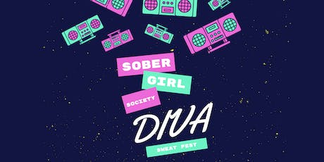 Sober Girl Society Diva Sweat Fest tickets