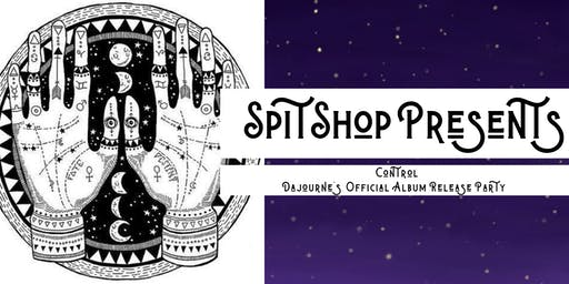 SpitShop Presents: Dajourne's Album Release Party - CONTROL