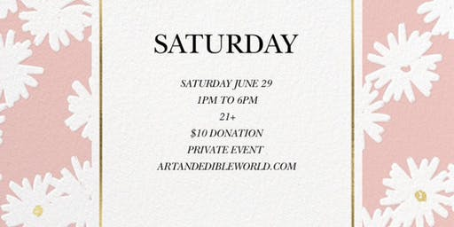 ART & EDIBLE WORLD SATURDAY