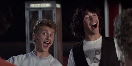 Summer of 89! / Throwback Cinema: BILL & TED'S EXCELLENT ADVENTURE (1989) tickets