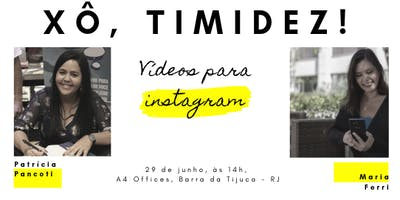 Xô, Timidez - Vídeos para Instagram