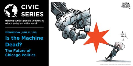 Is the Machine Dead? The Future of Chicago Politics tickets