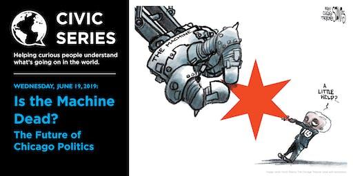 Is the Machine Dead? The Future of Chicago Politics