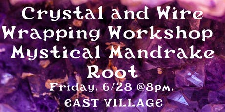 Crystal and Wire Wrapping Workshop with Mystical Mandrake Root tickets