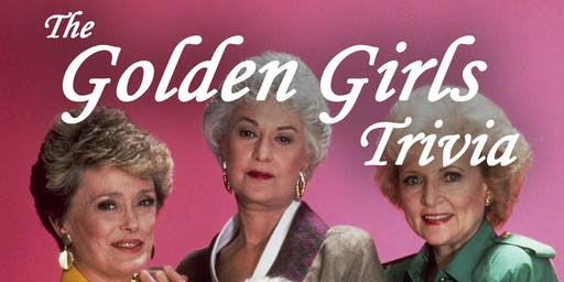 Golden Girls Trivia at Lola's Burrito & Burger Joint
