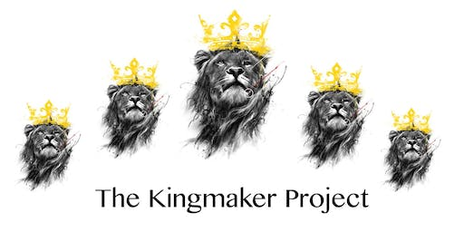 The Kingmaker Project -King, Warrior, Magician & Lover