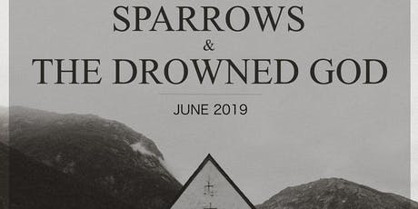 Sparrows w/ The Drowned God tickets