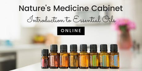 Nature's Medicine Cabinet - Introduction to Essential Oils - ONLINE tickets