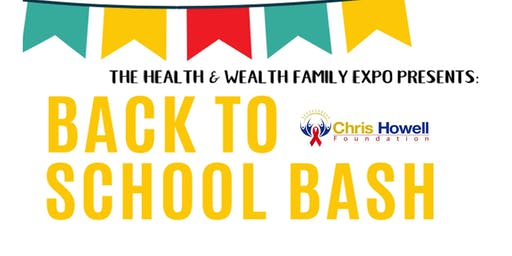 The Health & Wealth Family Expo - Back to School Bash