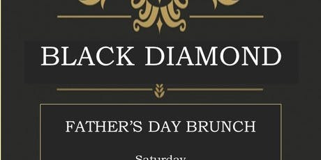 BLACK DIAMOND FATHER'S DAY BRUNCH tickets