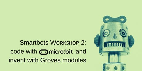 Smartbots Workshop 2: code with micro:bit and invent with Grove modules tickets