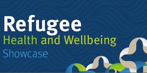 Refugee Health and Wellbeing Showcase 2019