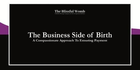 The Business of Birth- A Compassionate Approach to Ensuring Payment tickets