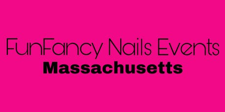 2019 FunFancy Nails Events- Massachusetts tickets