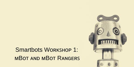 Smartbots Workshop 1: mBot and mBot rangers tickets