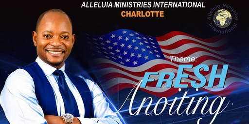 ALLELUIA MINISTRIES CHARLOTTE NC PRESENT FRESH ANOINTING