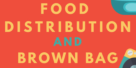 Food Distrubtion & Brown Bag tickets