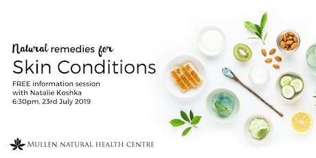 Natural Remedies for Skin Conditions tickets