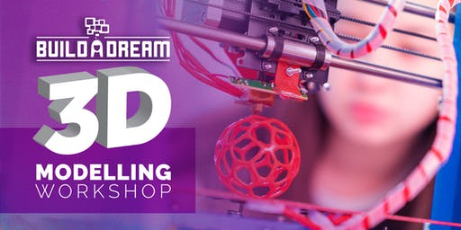 Build a Dream 3D Printing Workshop for Girls (Daytime Program, 3 Days)
