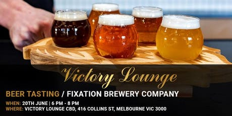 Victory Lounge | Beer Tasting With Fixation Brewery Company tickets
