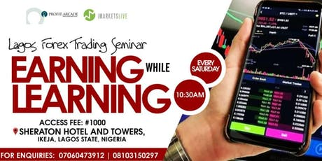 LAGOS FOREX TRADING SEMINAR (IML & PROFIT ARCADE) EARNING WHILE LEARNING tickets