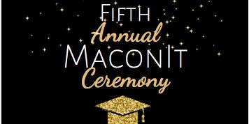 5th Annual MaconIt Ceremony- A Semi- Formal Affair