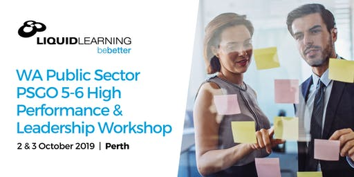 WA Public Sector PSGO 5-6 High Performance & Leadership Workshop