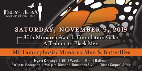 "36th Monarch Awards Foundation Gala: ""A Tribute to Black Men"" tickets"