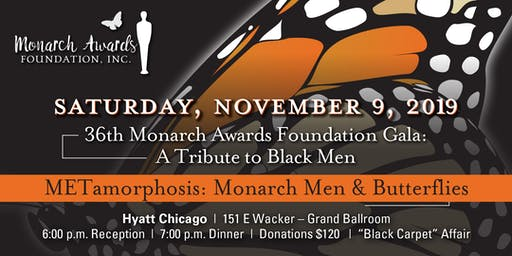 "36th Monarch Awards Foundation Gala: ""A Tribute to Black Men"""