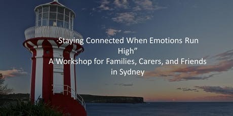"""""""Staying Connected When Emotions Run High"""" Sydney Families and Carers tickets"""