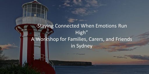 """Staying Connected When Emotions Run High"" Sydney Families and Carers"