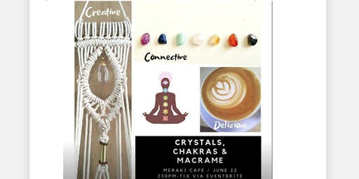 Crystals, Chakras & Macrame - A Connective & Creative Workshop
