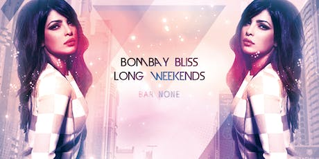 Bombay Bliss Long Weekends at Bar None Nightclub tickets