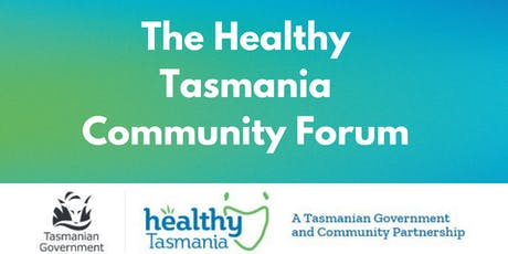 The Healthy Tasmania Community Forum tickets