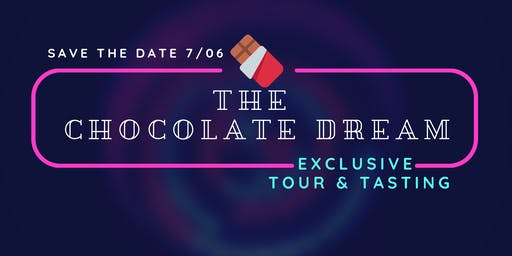 The Chocolate Dream - Exclusive Tour & Tasting for a Cause