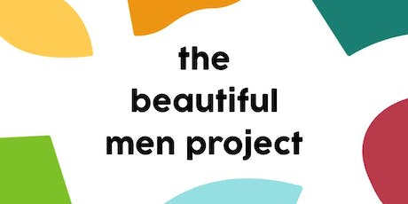 The Beautiful Men Project tickets