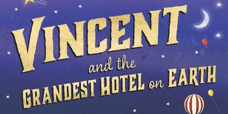 Book Launch: Vincent and The Grandest Hotel On Earth tickets