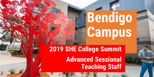 2019 SHE College Summit: Advanced Sessional Teacher (Bendigo)