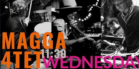 GB's MAGGA 4TET - Modern after Midnight every Wednesday at 11:30pm tickets