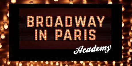 Audition pour Broadway In Paris Academy 2019/2020 billets