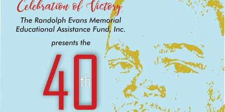 The 40th Annual Randy Evans Scholarship Awards - Celebration of Victory tickets