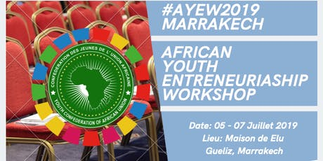 AFRICAN YOUTH ENTREPRENEURIASHIP WORKSHOP #AYEW2019 Tickets