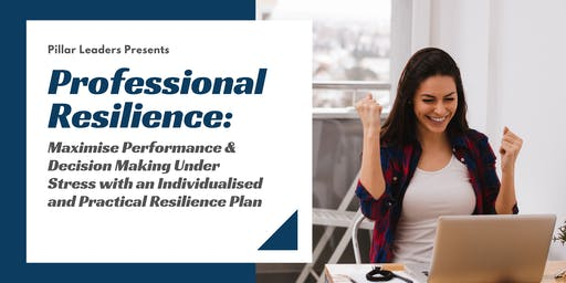 Professional Resilience: Practical Strategies for Performance Under Stress