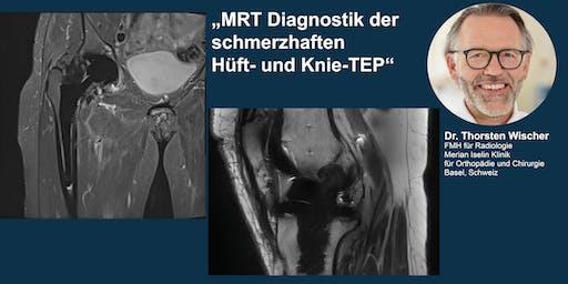 MRT Diagnostik der schmerzhaften Hüft-und Knie-TEP